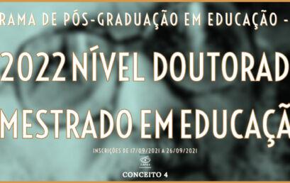 Abertas as inscrições para a seleção das turmas 2022 do mestrado e do doutorado em Educação