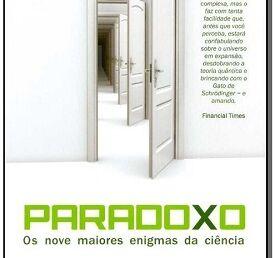 """Resenha de: """"Paradoxo 'os nove enigmas da ciência'"""""""