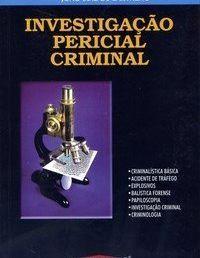 """Resenha de """"Investigação Pericial Criminal"""""""