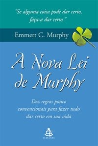 """Resenha de: """"A nova Lei de Murphy: Dez regras pouco convencionais para fazer tudo dar certo em sua vida"""""""
