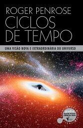 Resenha: Ciclos de Tempo: Uma Visão Nova e Extraordinária do Universo