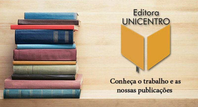 Editora Unicentro - Conheça o trabalho e as nossas publicações
