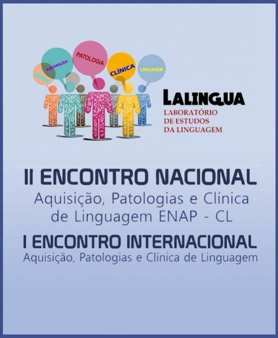II Encontro Nacional de Aquisição, Patologias e Clínica de Linguagem