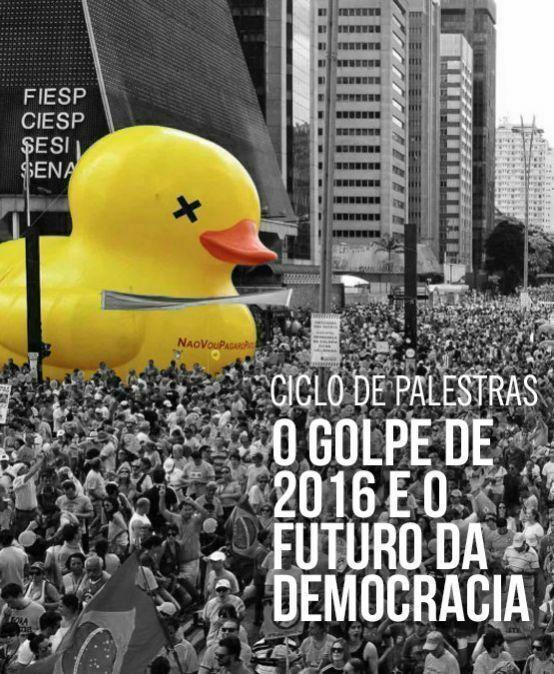 O Golpe de 2016 e o Futuro da Democracia