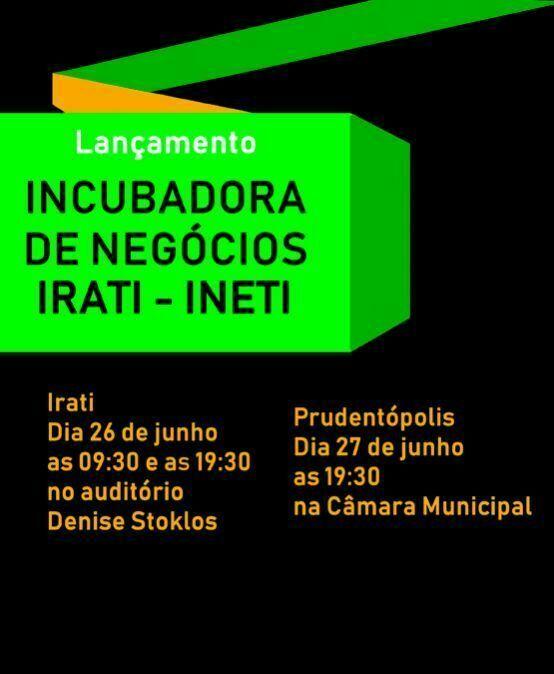 Lançamento da Incubadora de Negócios de Irati – Ineti