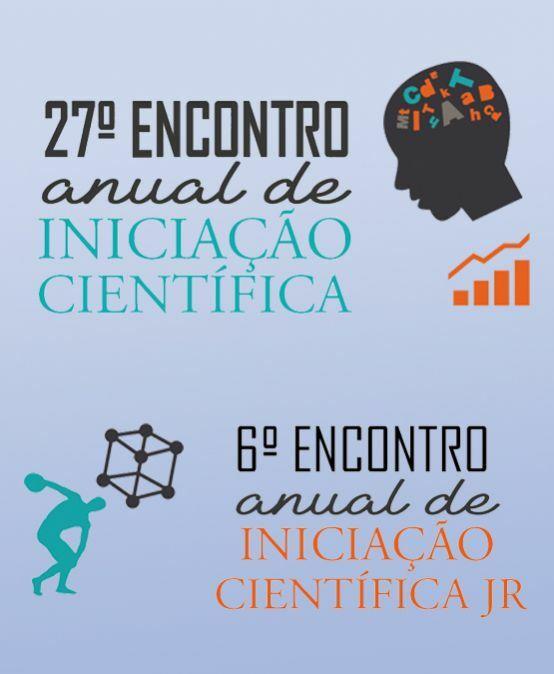 XXVII Encontro Anual de Iniciação Científica – EAIC e VI Encontro de Iniciação Científica Júnior
