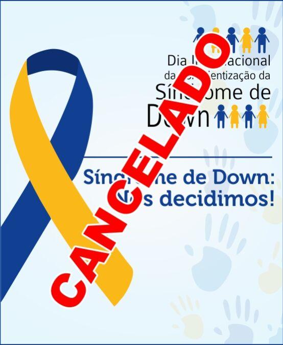 EVENTO CANCELADO – Síndrome de Down: Nós decidimos!